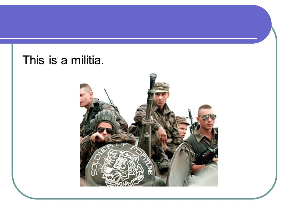 This is a militia.