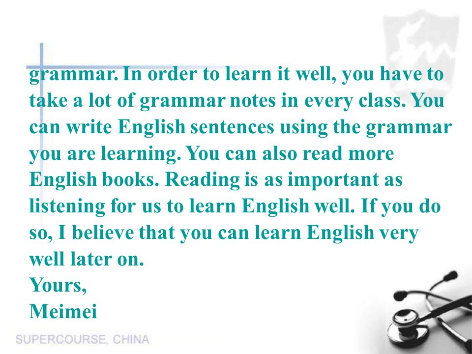 grammar.In order to learn it well, you have to take a lot of grammar notes in every class.