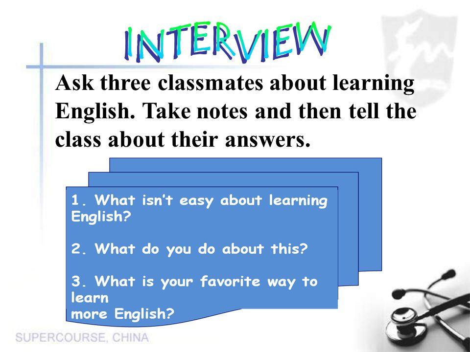 Ask three classmates about learning English.