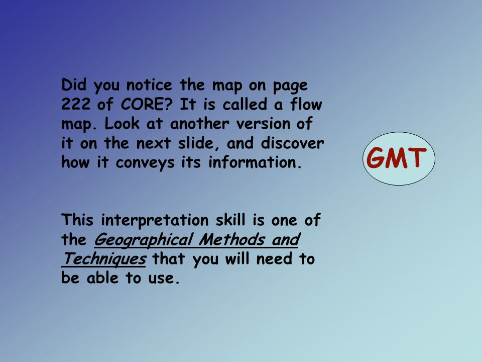 Did you notice the map on page 222 of CORE. It is called a flow map.