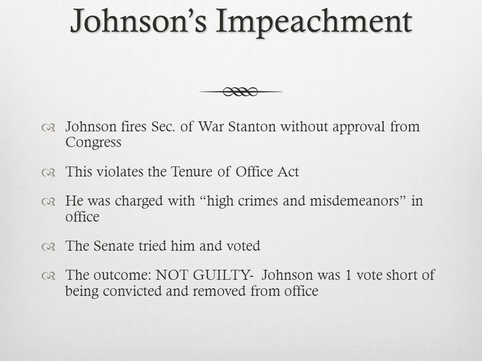 Johnson's Impeachment  Johnson fires Sec.