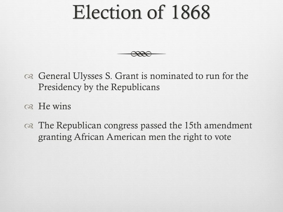 Election of 1868  General Ulysses S.