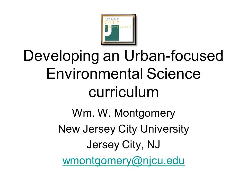 Developing an Urban-focused Environmental Science curriculum Wm.