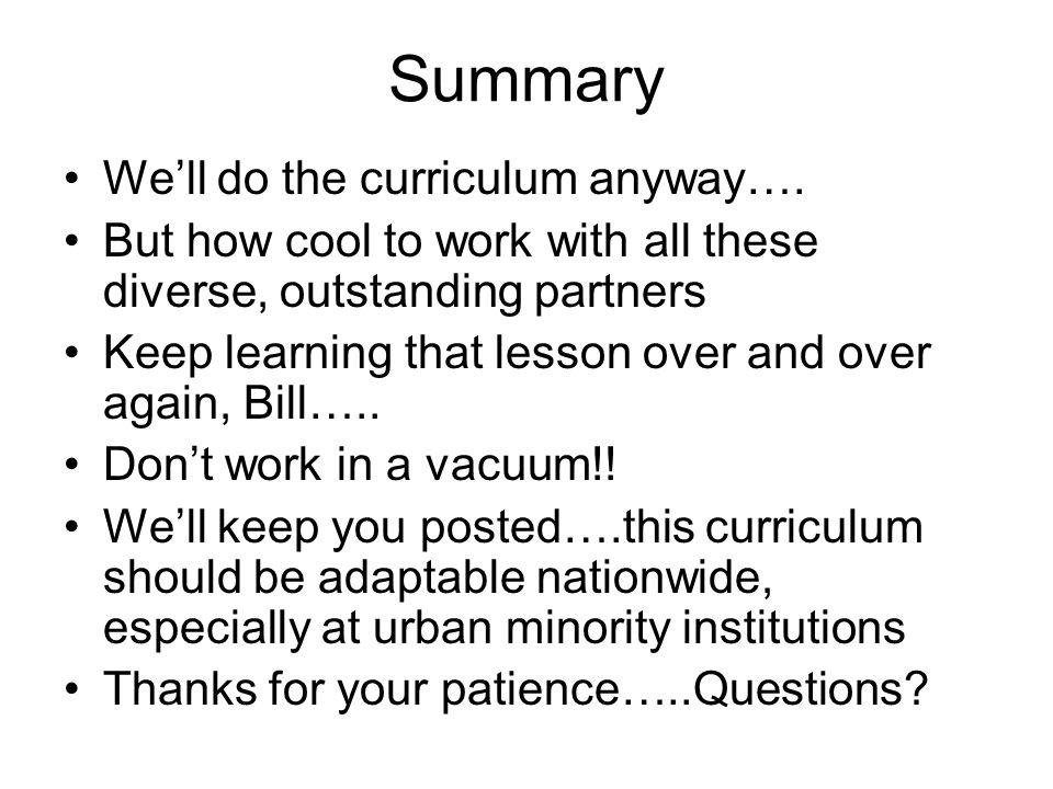Summary We'll do the curriculum anyway….