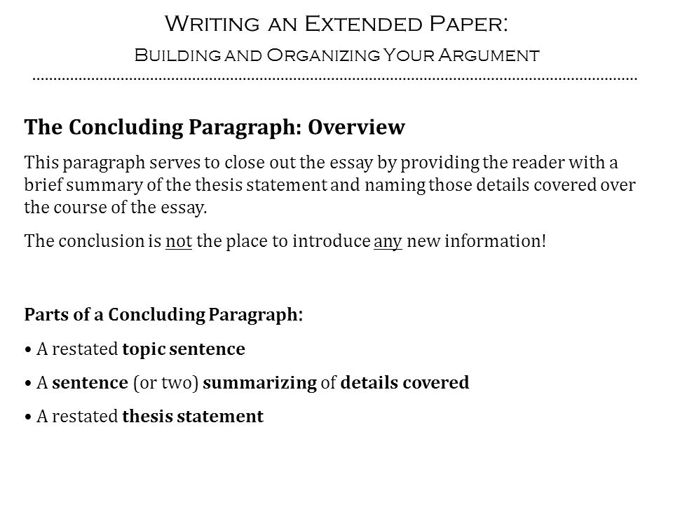 writing an extended paper building and organizing your argument  writing an extended paper building and organizing your argument the concluding paragraph overview this