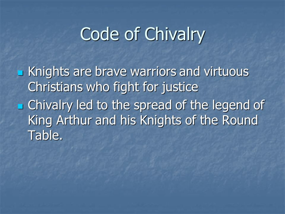code of chivalry Educational programs : the code of chivalry by sir blackwolf prowess – to do the best one can do in all things in accordance with.