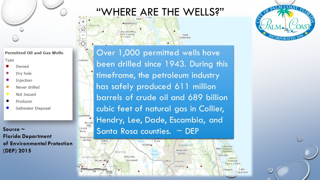 WHERE ARE THE WELLS Source ~ Florida Department of Environmental Protection (DEP) 2015 Over 1,000 permitted wells have been drilled since 1943.