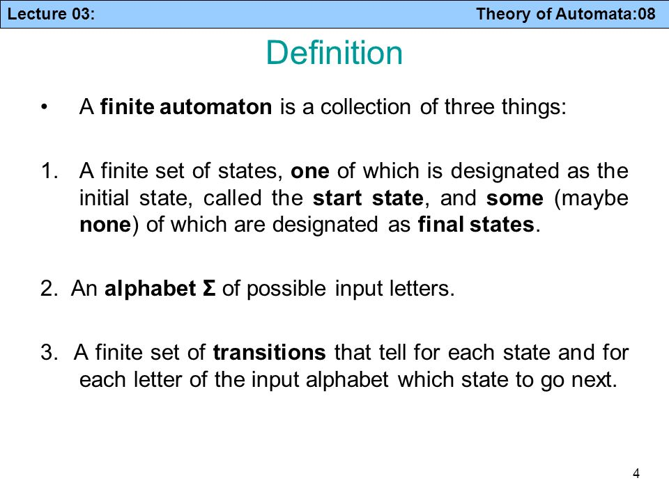 Lecture 03: Theory Of Automata:08 4 Definition A Finite Automaton Is A  Collection