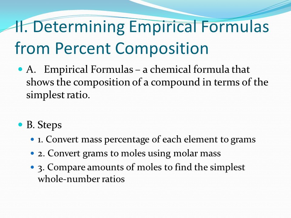 II. Determining Empirical Formulas from Percent Composition A.