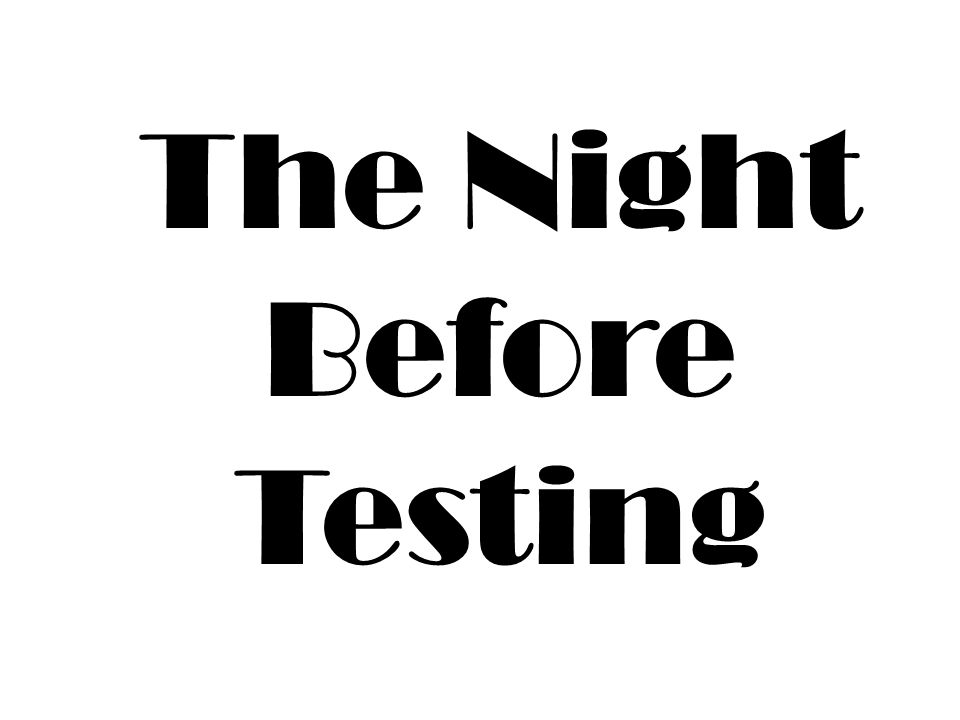 The Night Before Testing