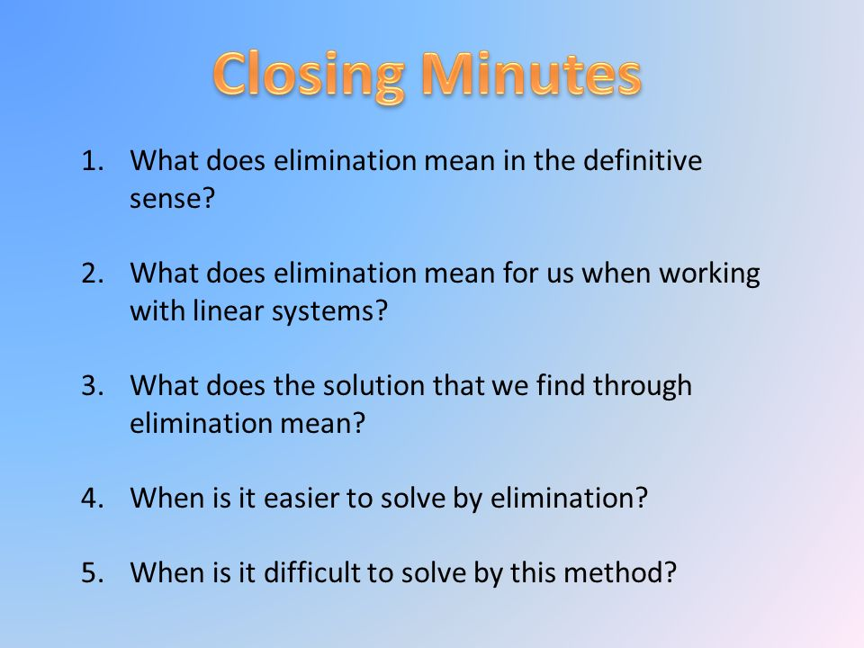 1.What does elimination mean in the definitive sense.