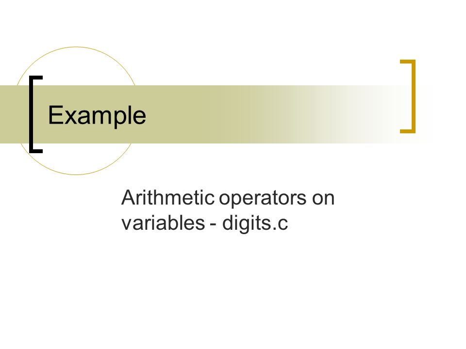 Example Arithmetic operators on variables - digits.c
