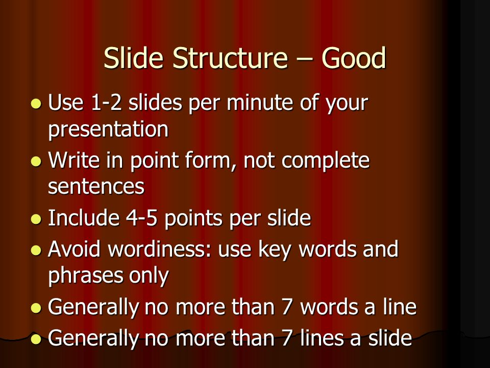 Effective PowerPoint Slides Use design templates Use design templates Standardize position, colors Standardize position, colors and styles and styles Include only necessary Include only necessary information information Limit the information to essentials Limit the information to essentials Content should be self-evident Content should be self-evident Use colors that contrast Use colors that contrast Be consistent with effects, transitions and animation Be consistent with effects, transitions and animation Too many slides can lose your audience Too many slides can lose your audience
