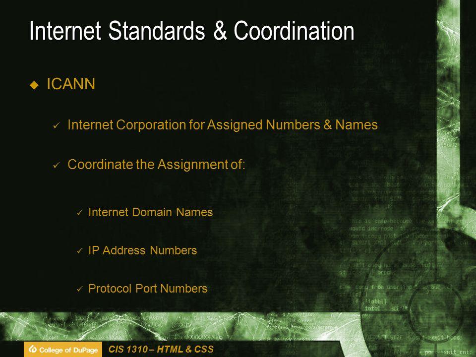 CIS 1310 – HTML & CSS Addressing  Web URL (Uniform Resource Locator) Unique Address for Page Located on Server