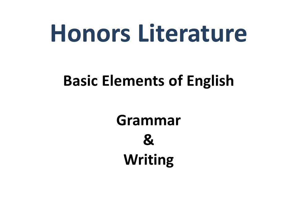 Basic Elements of English Grammar & Writing Honors Literature