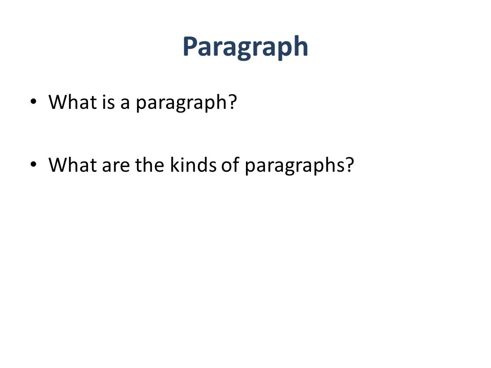 Paragraph What is a paragraph What are the kinds of paragraphs