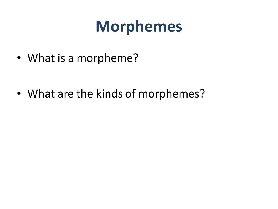 Morphemes What is a morpheme What are the kinds of morphemes