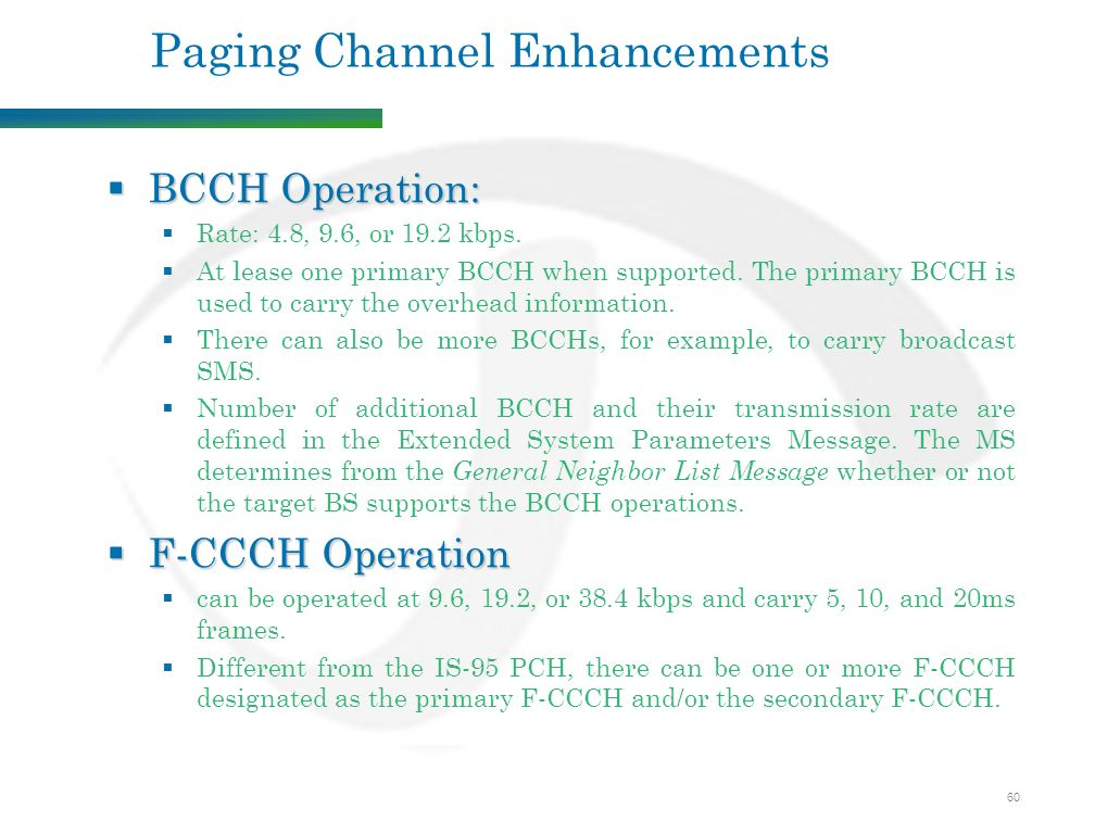 60 Paging Channel Enhancements  BCCH Operation:  Rate: 4.8, 9.6, or 19.2 kbps.