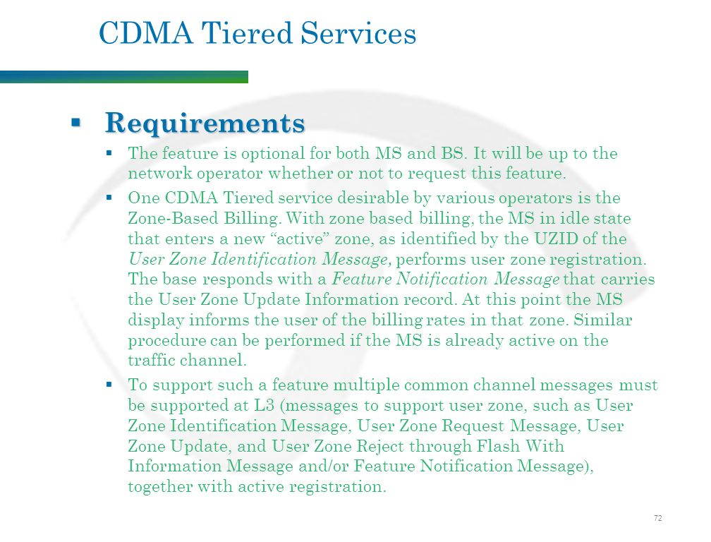 72 CDMA Tiered Services  Requirements  The feature is optional for both MS and BS.