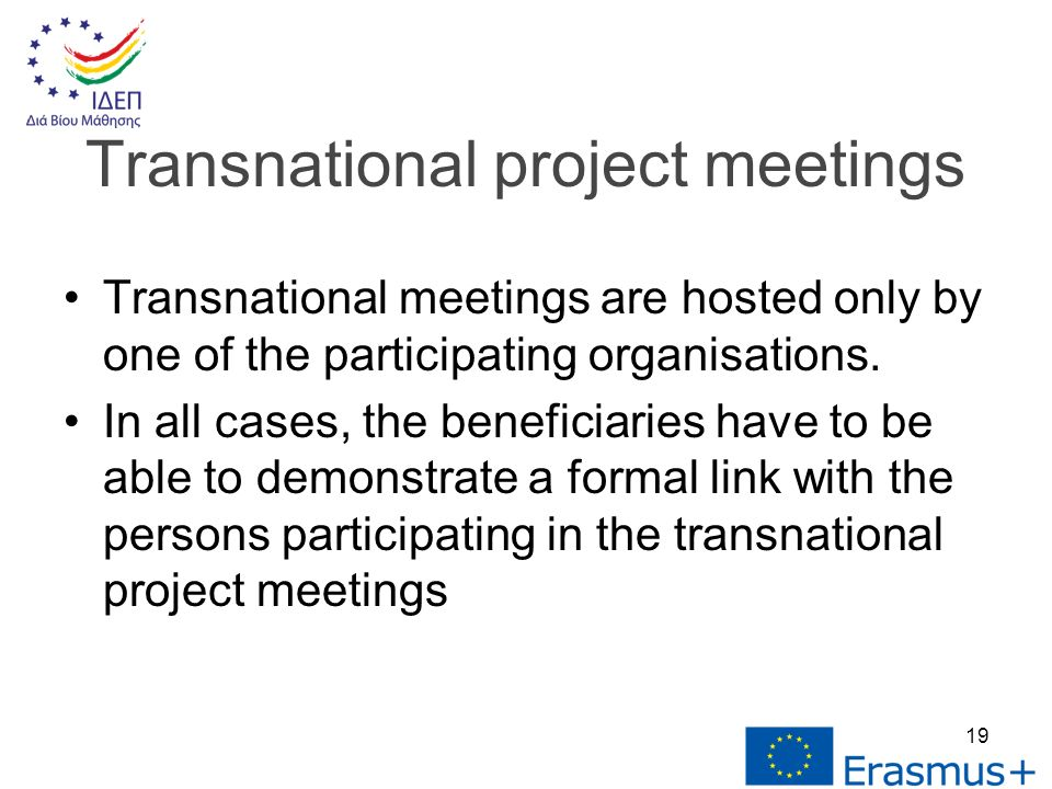 Transnational meetings are hosted only by one of the participating organisations.
