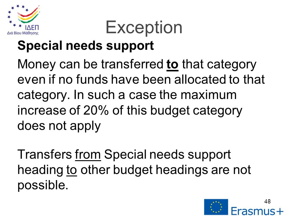 Special needs support Money can be transferred to that category even if no funds have been allocated to that category.