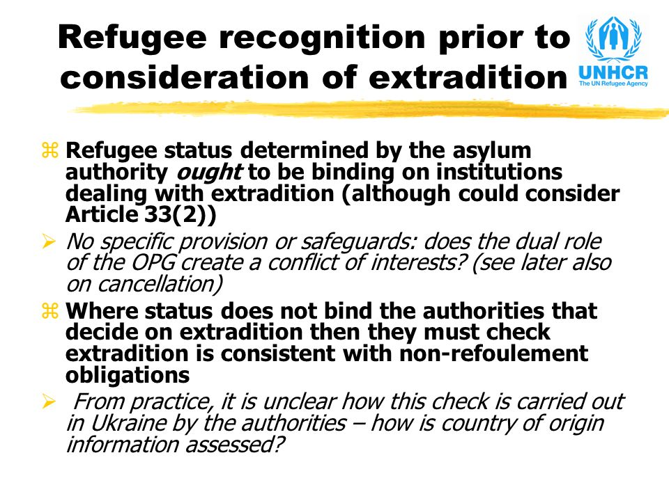 Refugee Recognition Prior To Consideration Of Extradition ZRefugee Status  Determined By The Asylum Authority Ought To
