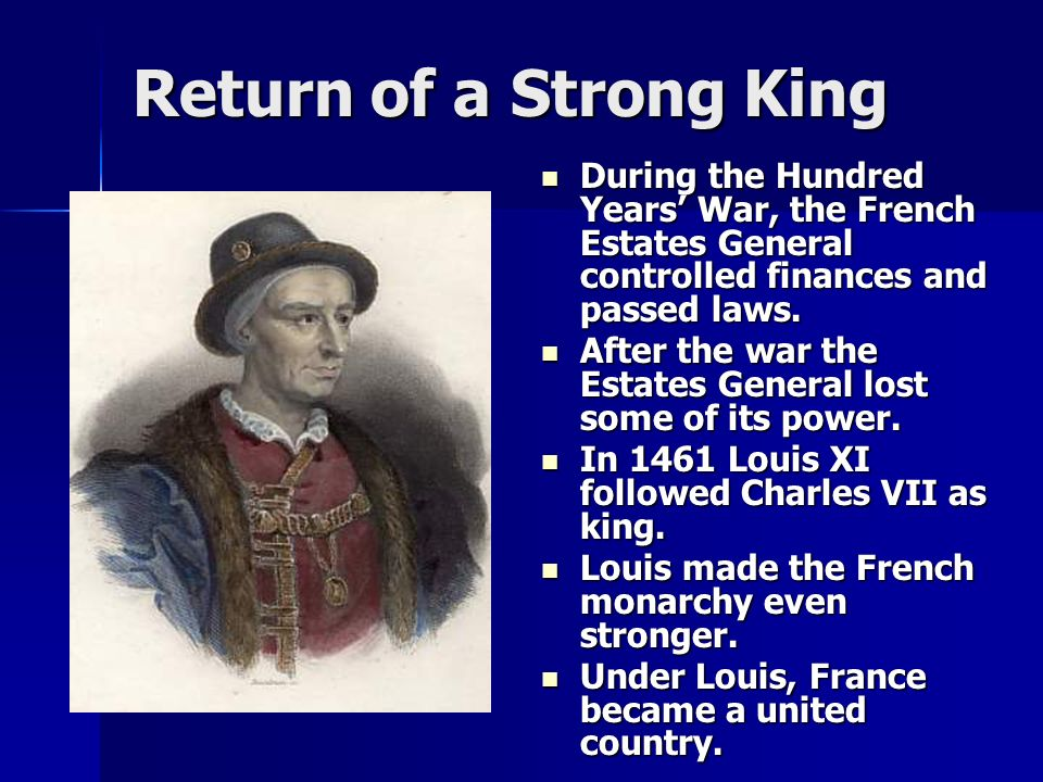 Return of a Strong King During the Hundred Years' War, the French Estates General controlled finances and passed laws.