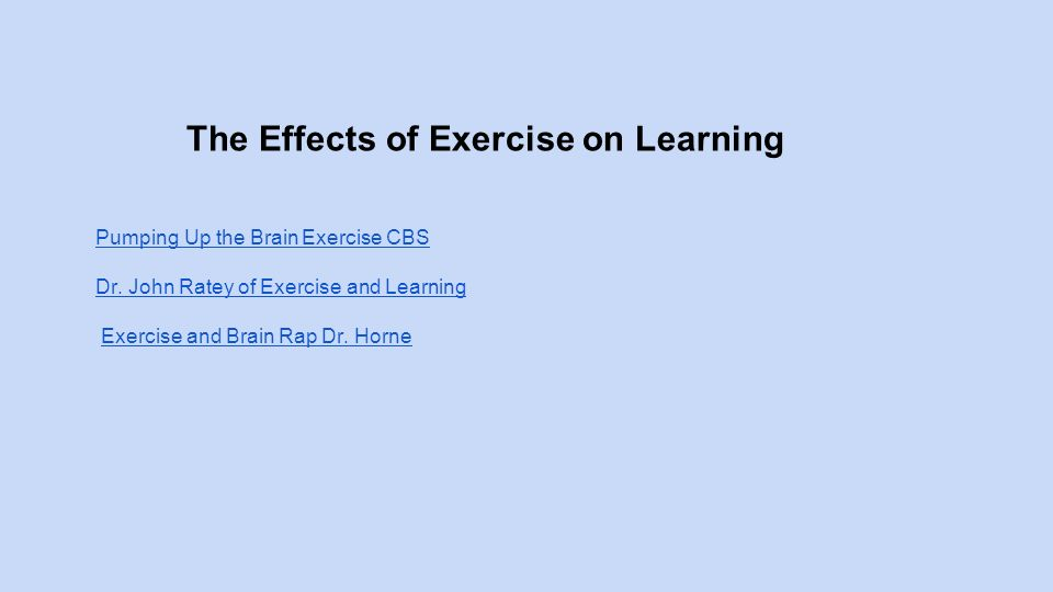 The Effects of Exercise on Learning Pumping Up the Brain Exercise CBS Dr.
