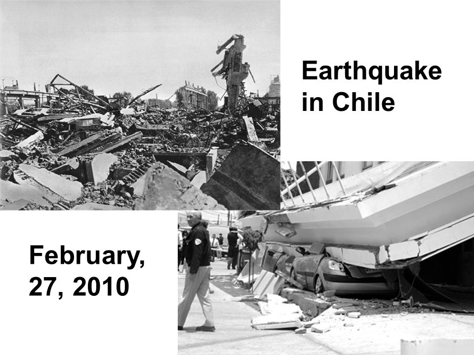 Earthquake in Chile February, 27, 2010