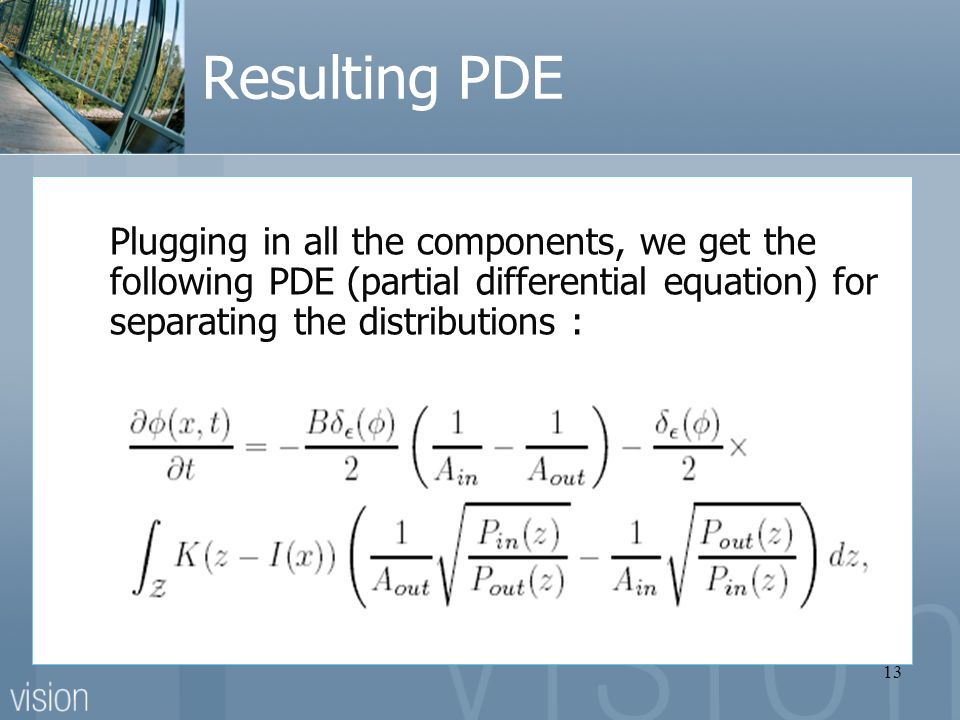13 Resulting PDE Plugging in all the components, we get the following PDE (partial differential equation) for separating the distributions :