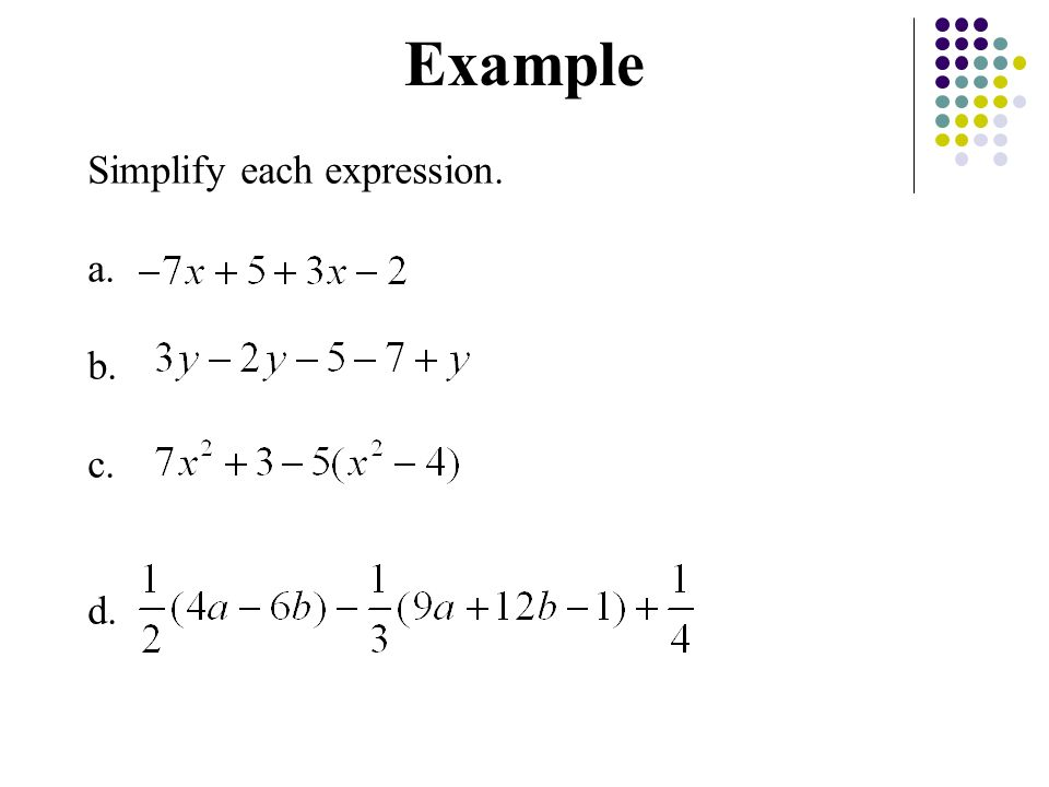 Simplify each expression. a. b. c. d. Example
