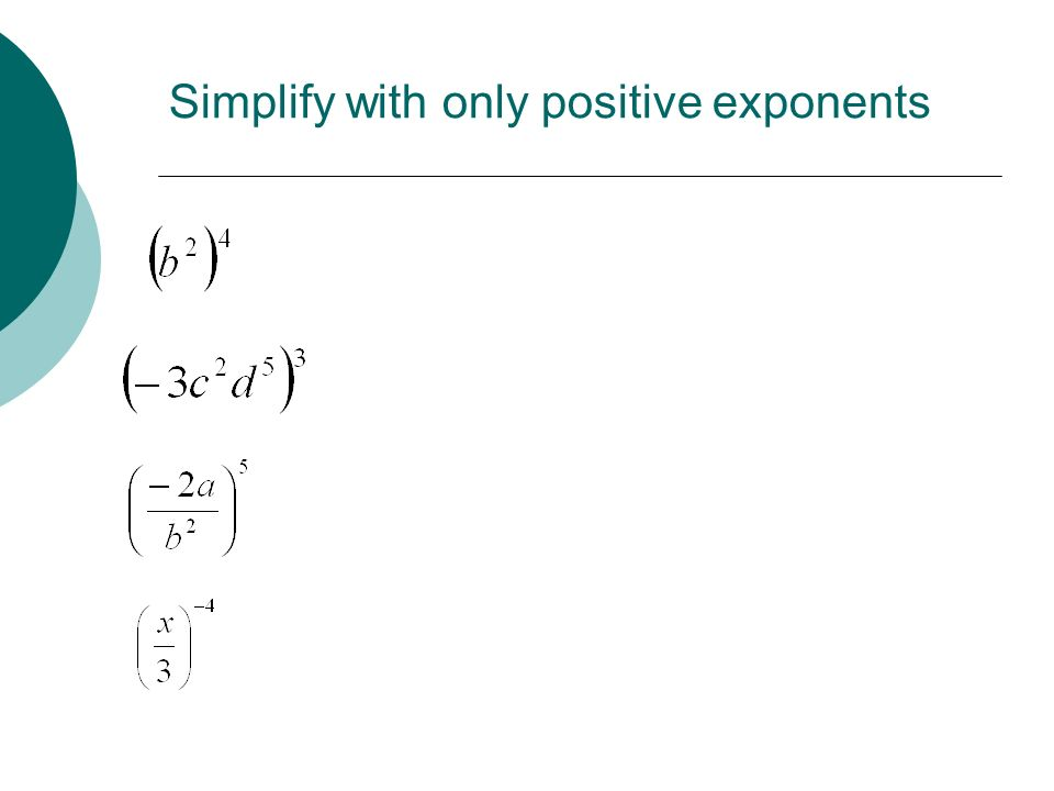 Simplify with only positive exponents