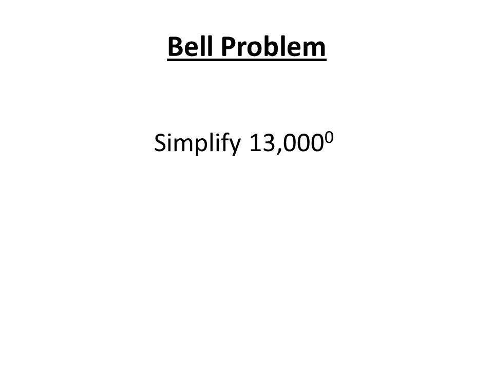 Bell Problem Simplify 13,000 0