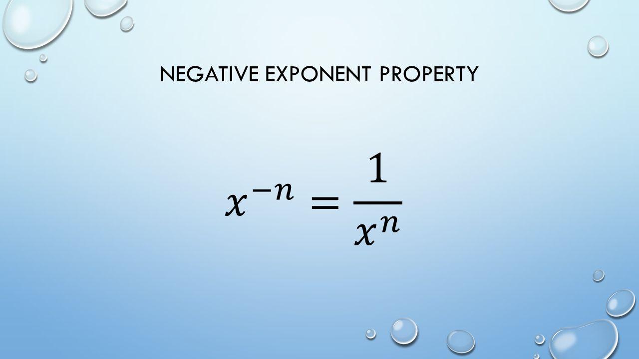 NEGATIVE EXPONENT PROPERTY