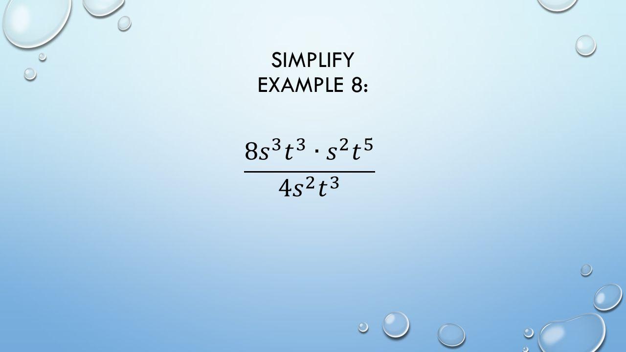 SIMPLIFY EXAMPLE 8: