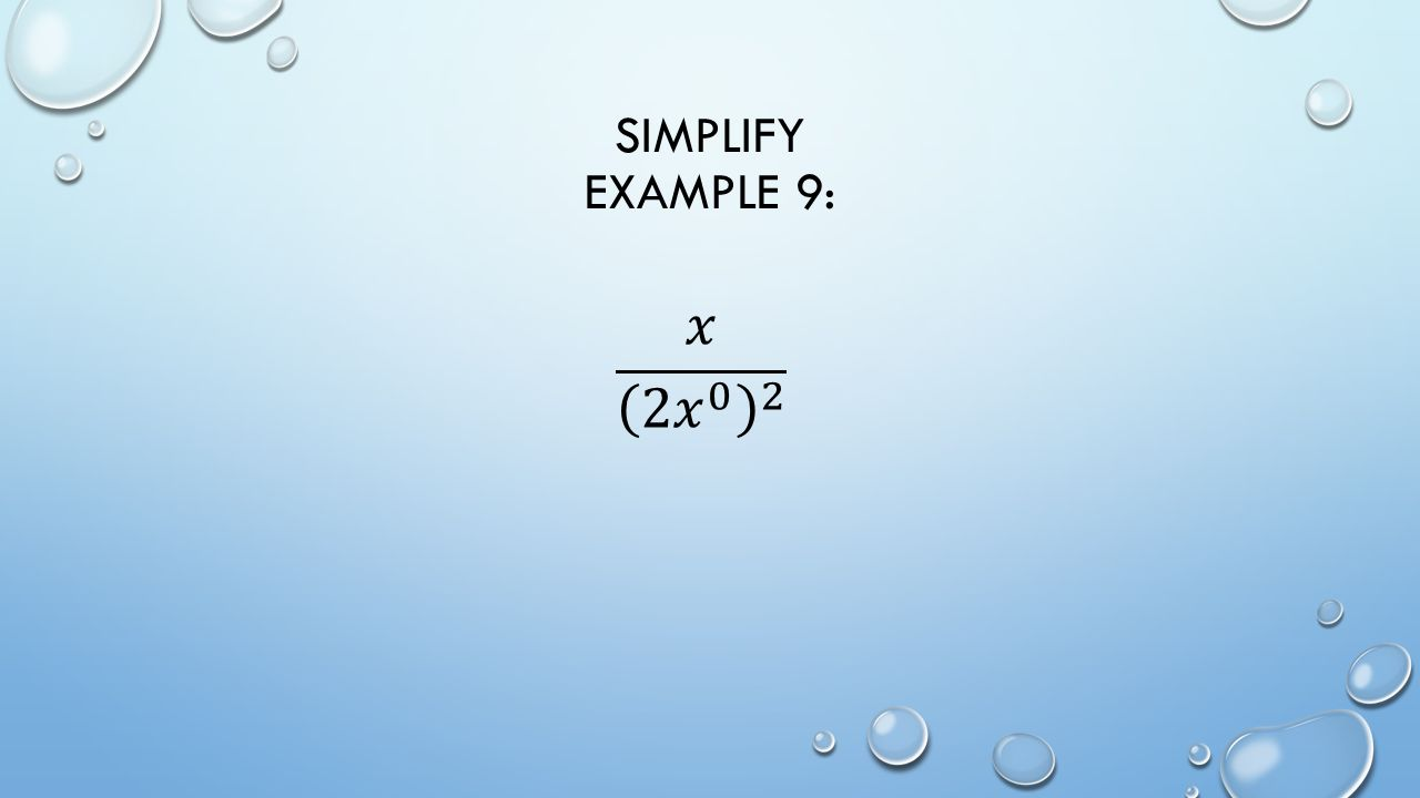 SIMPLIFY EXAMPLE 9: