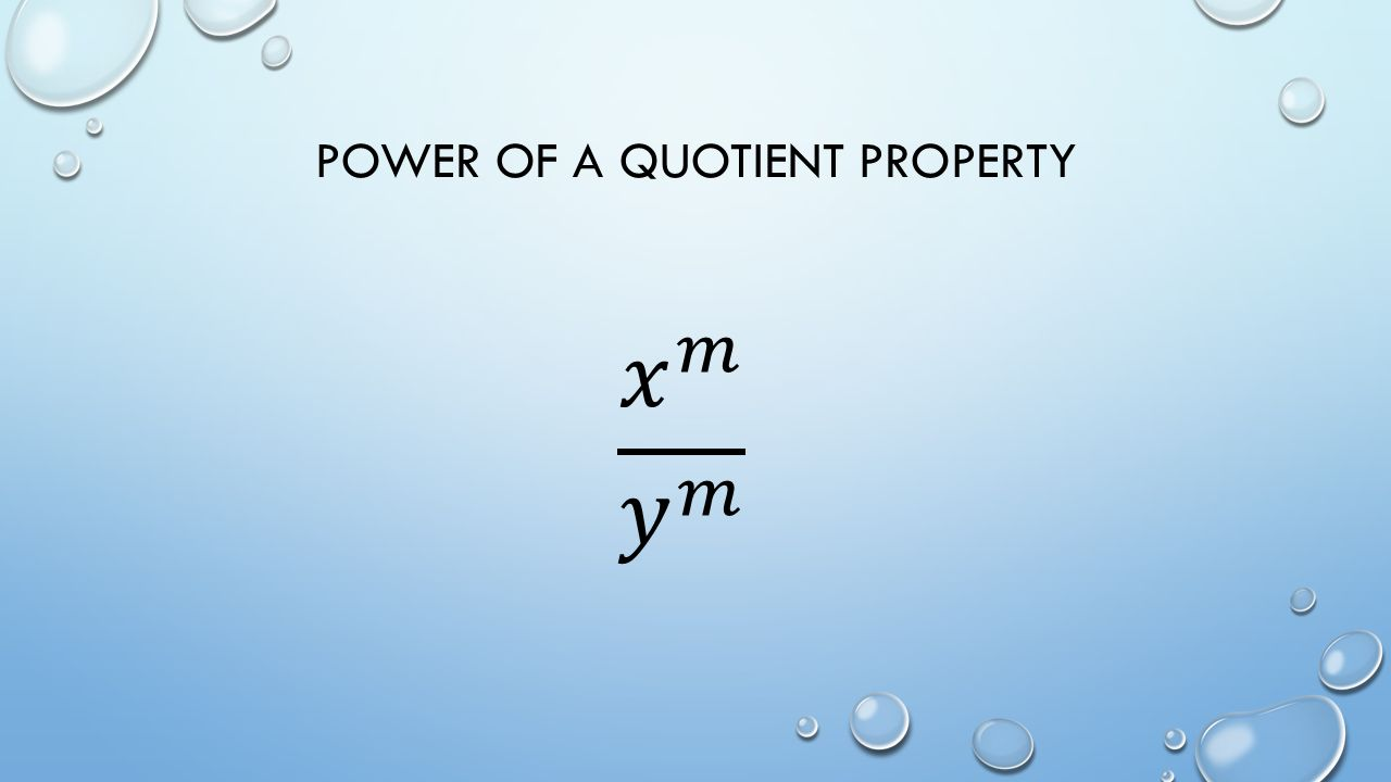 POWER OF A QUOTIENT PROPERTY