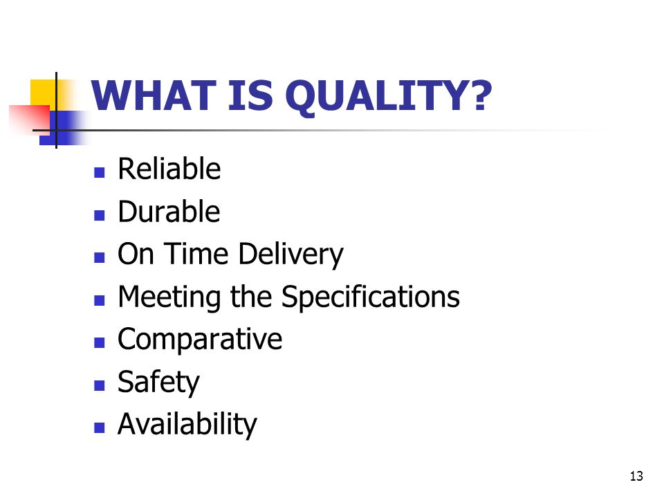13 WHAT IS QUALITY.