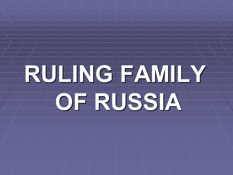 RULING FAMILY OF RUSSIA