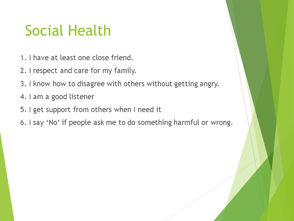 Social Health 1. I have at least one close friend.