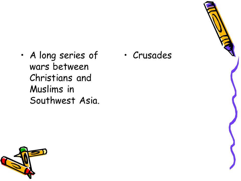 A long series of wars between Christians and Muslims in Southwest Asia. Crusades