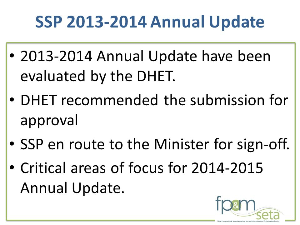 SSP Annual Update Annual Update have been evaluated by the DHET.