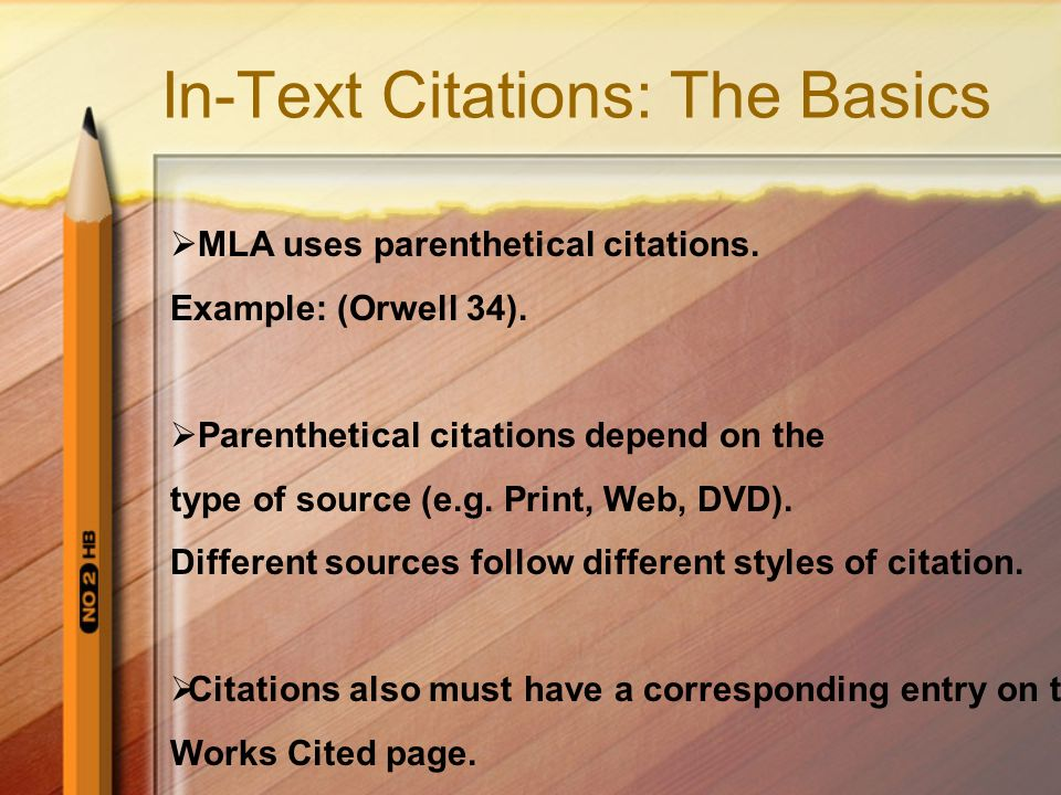 In-Text Citations: The Basics  MLA uses parenthetical citations.