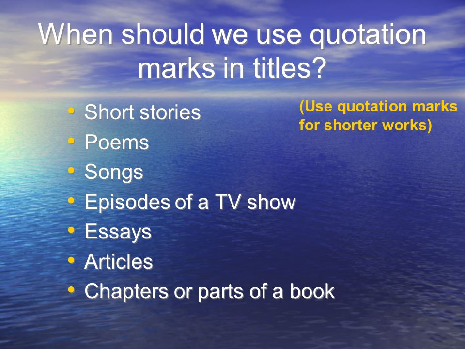 When should we use quotation marks in titles.
