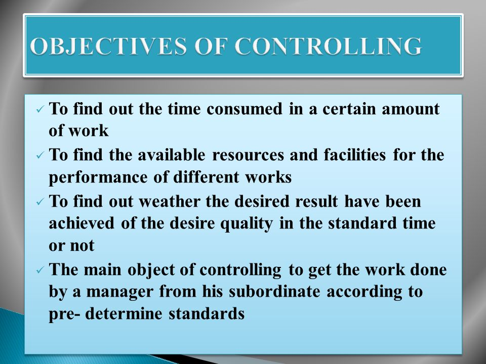  Control is a basic function of management  Control relates to people, things and actions  Control is a continuous process  The controlling process aim at taking corrective measures  Controlling on future events  Attainment of goal  Control is a basic function of management  Control relates to people, things and actions  Control is a continuous process  The controlling process aim at taking corrective measures  Controlling on future events  Attainment of goal