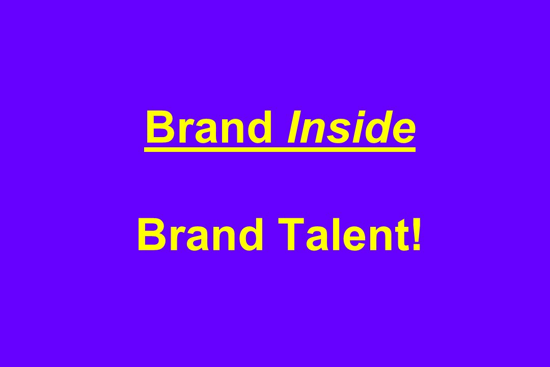 Brand Inside Brand Talent!