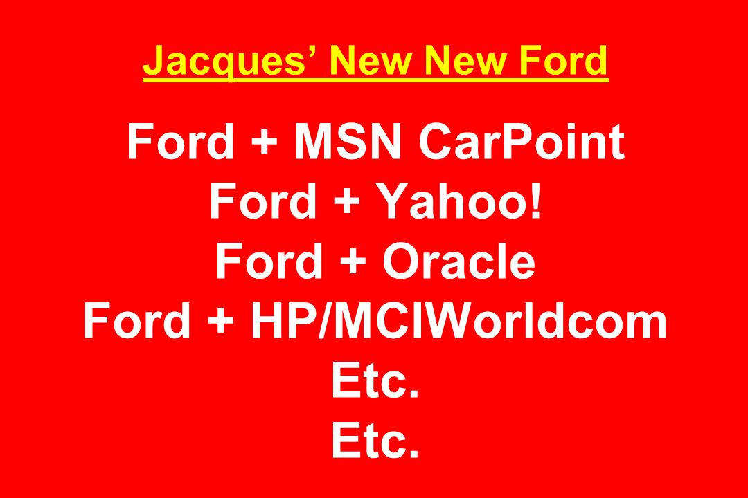 Jacques' New New Ford Ford + MSN CarPoint Ford + Yahoo.
