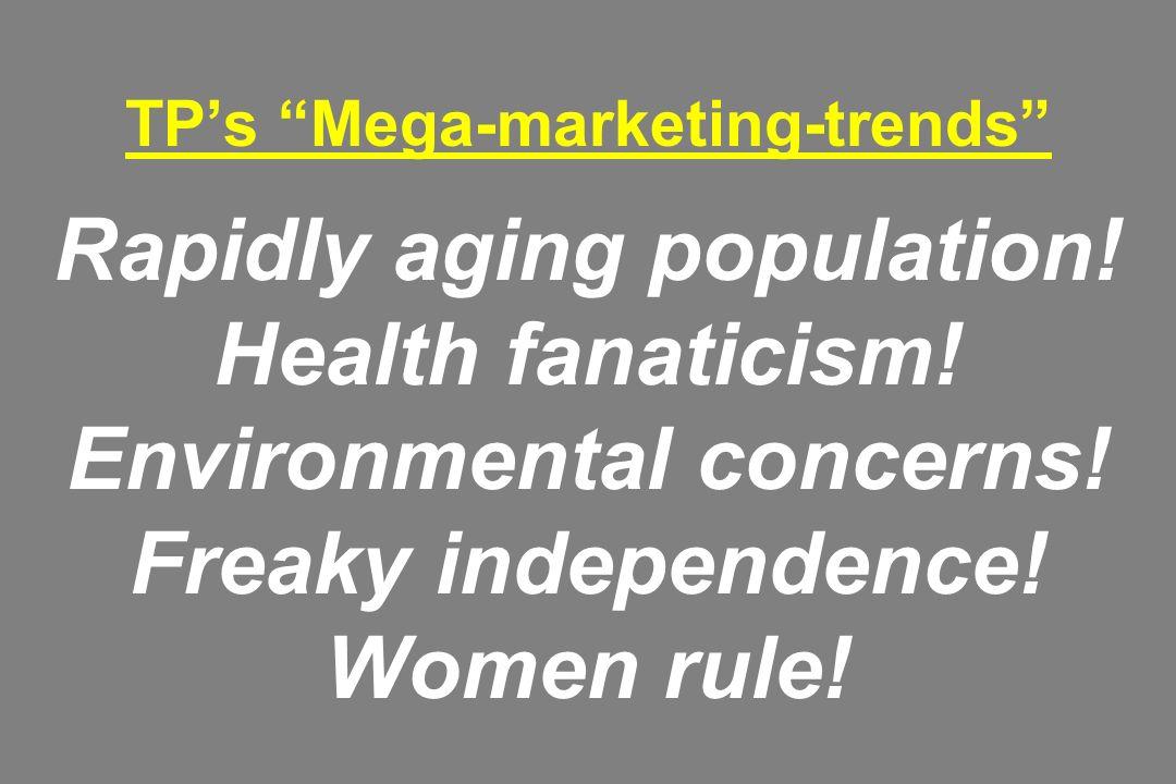 TP's Mega-marketing-trends Rapidly aging population.