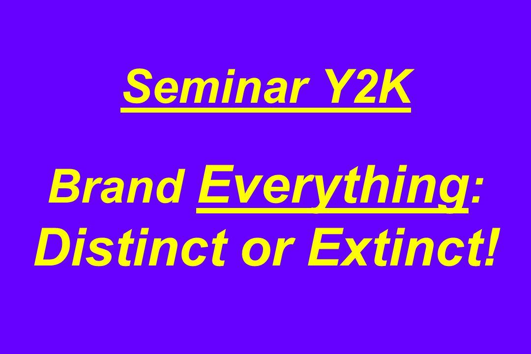 Seminar Y2K Brand Everything : Distinct or Extinct!