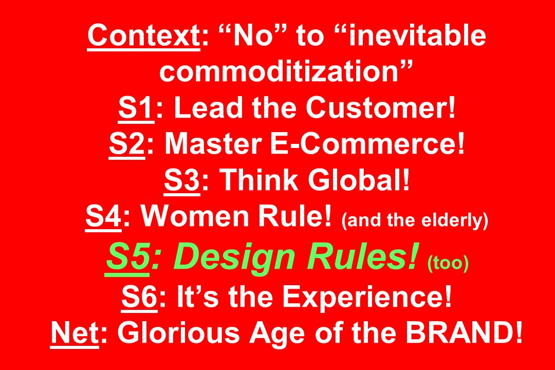 Context: No to inevitable commoditization S1: Lead the Customer.